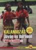 Kalandozás Jáván és Borneón - Indonézia szívében 1.
