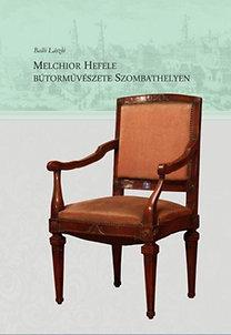 Melchior Hefele bútorművészete Szombathelyen