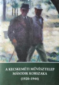 A Kecskeméti Művésztelep második korszaka (1920-1944)