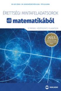 Érettségi mintafeladatsorok matematikából (12 írásbeli középszintű feladatsor)
