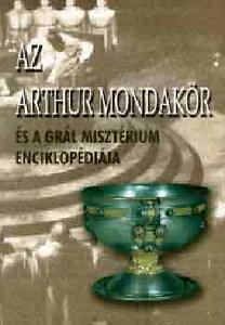 Az Arthur mondakör és a Grál misztérium enciklopédiája