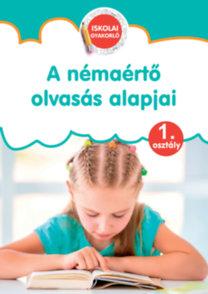 A némaértő olvasás alapjai - Iskolai gyakorló 1. osztály
