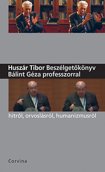 Beszélgetőkönyv Bálint Géza professzorral