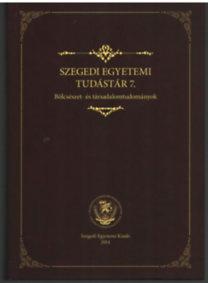 Szegedi Egyetemi Tudástár 7.-Bölcsészet- és társadalomtudományok