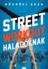 Street workout haladóknak
