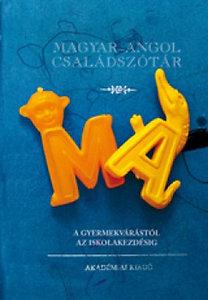 Magyar-angol családszótár - A gyermekvárástól az iskolakezdésig