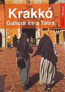 Krakkó - Galícia és a Tátra